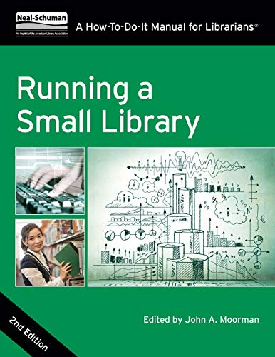 9780838912737: Running a Small Library, Second Edition: A How-To-Do-It Manual for Librarians