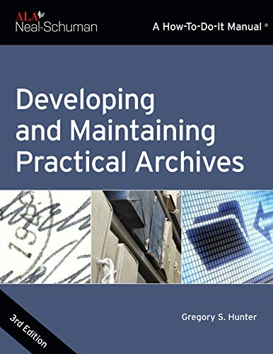9780838912775: Developing and Maintaining Practical Archives, Third Edition: A How-To-Do-It Manual for Librarians (How to Do It Manuals for Librarians)