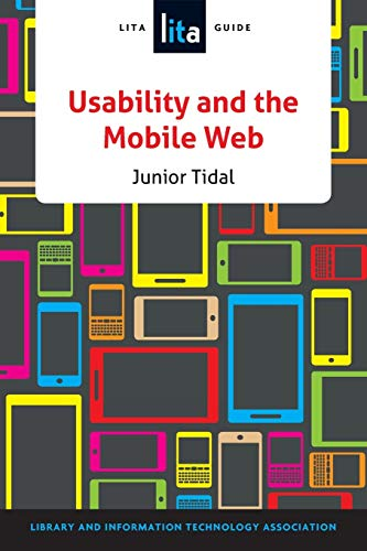 9780838913017: Usability and the Mobile Web: A LITA Guide