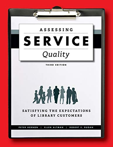 9780838913086: Assessing Service Quality: Satisfying the Expectations of Library Customers, Third Edition