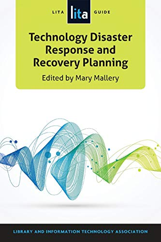 9780838913154: Technology Disaster Response and Recovery Planning: A LITA Guide