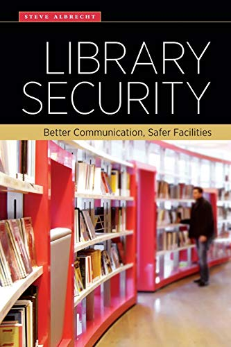 9780838913307: Library Security: Better Communication, Safer Facilities