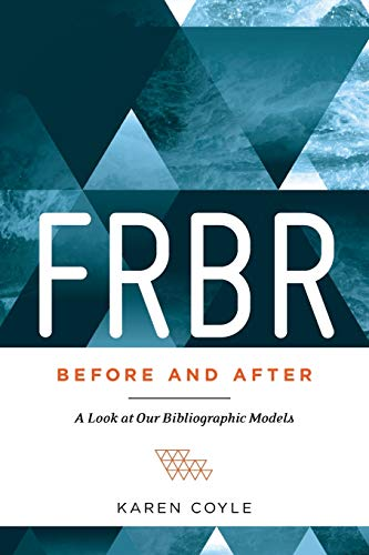 9780838913451: FRBR, Before and After: A Look at Our Bibliographic Models