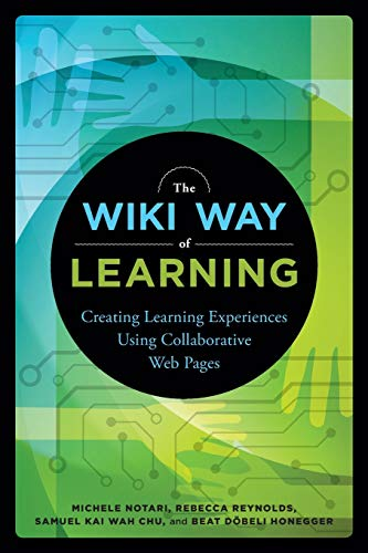 The Wiki Way of Learning: Creating Learning: Michele Notari, Rebecca
