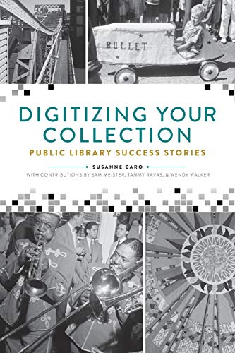 9780838913833: Digitizing Your Collection: Public Library Success Stories