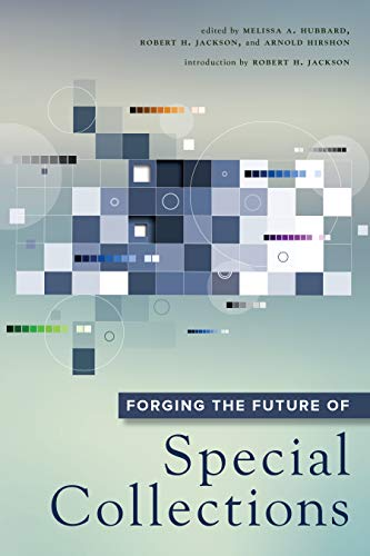 9780838913864: Forging the Future of Special Collections