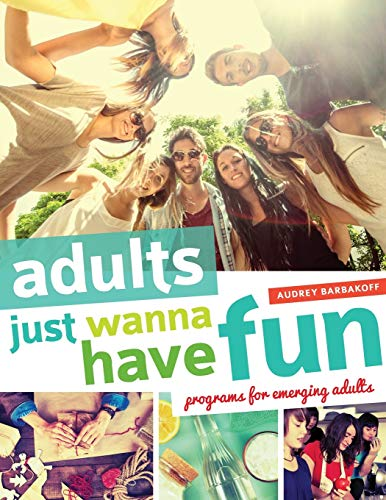 9780838913918: Adults Just Wanna Have Fun: Programs for Emerging Adults