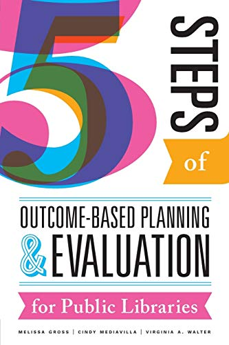 9780838914045: Five Steps of Outcome-Based Planning and Evaluation for Public Libraries