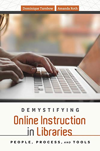 9780838919378: Demystifying Online Instruction in Libraries: People, Process, and Tools