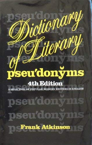 9780838920459: Dictionary of Literary Pseudonyms: A Selection of Popular Modern Writers in English