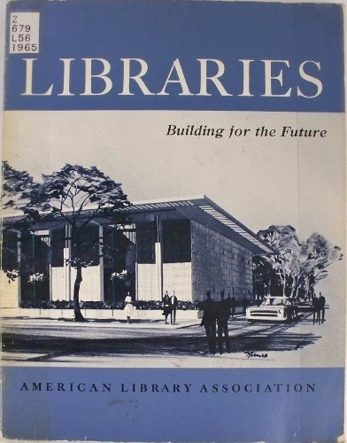 9780838930397: Libraries: Building for the Future