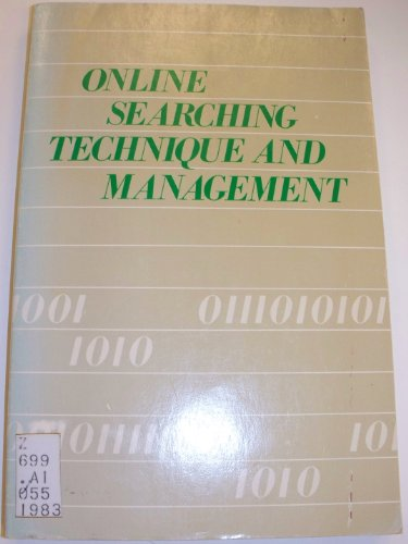 Online Searching Technique and Management: Editor-James Maloney