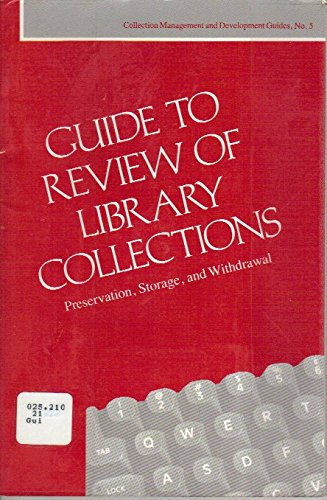 9780838933961: Guide to Review of Library Collections: Preservation, Storage, and Withdrawal (Collection Management and Development Guides, No. 5)