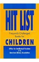 Hit List: Frequently Challenged Books for Children: American Library Association;