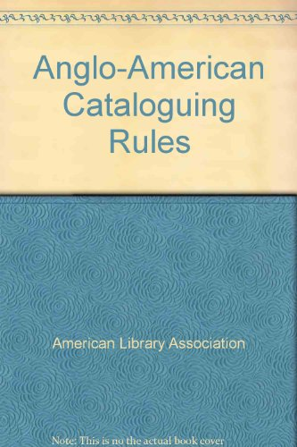 9780838934869: Anglo-American Cataloguing Rules 1998