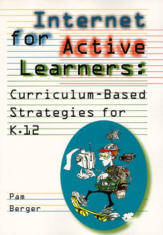 9780838934876: Internet for Active Learners: Curriculum-Based Strategies for K-12 (Iconnect Publication Series)