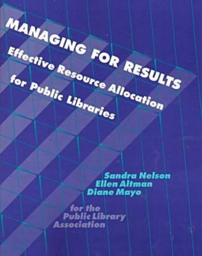 9780838934982: Managing for Results: Effective Resource Allocation for Public Libraries (Ala Editions)