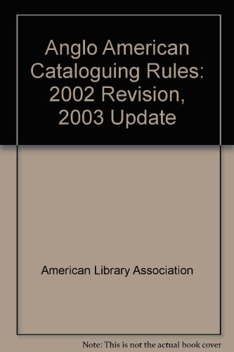 9780838935361: Anglo American Cataloguing Rules, 2002 Revision: 2003 Update