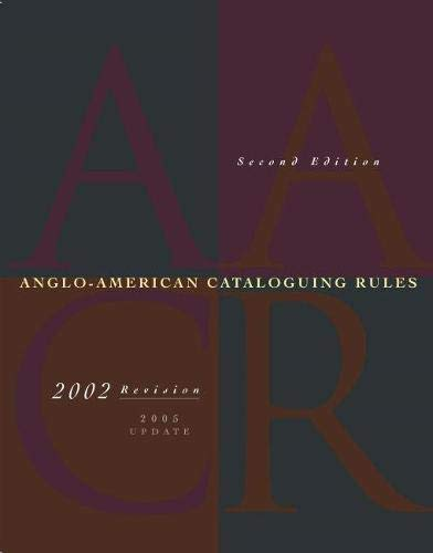 Anglo-American Cataloguing Rules, 2nd Revised Edition: American Library Association