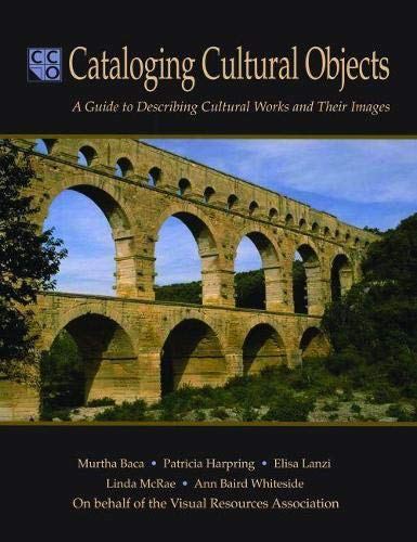9780838935644: Cataloging Cultural Objects: A Guide to Describing Cultural Works and Their Images
