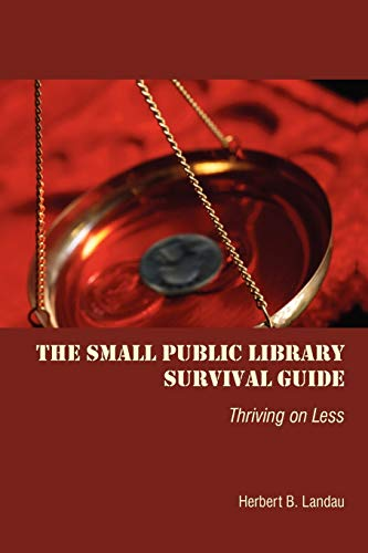 9780838935750: The Small Public Library Survival Guide: Thriving on Less