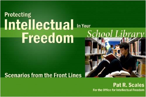 9780838935811: Protecting Intellectual Freedom in Your School Library: Scenarios from the Front Lines (Intellectual Freedom Front Lines)
