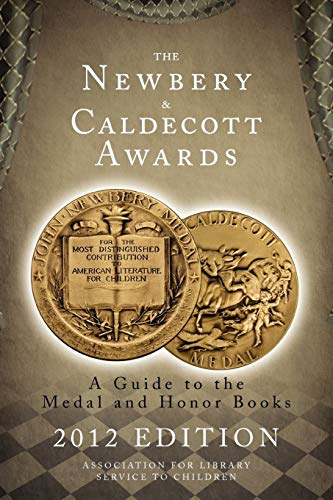 9780838936016: The Newbery and Caldecott Awards: A Guide to the Medal and Honor Books, 2012 Edition