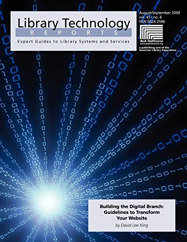 9780838958049: Building the Digital Branch: Guidelines for Transforming Your Library Website (Library Technology Reports)
