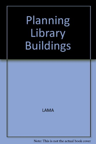 Planning Library Buildings: From Decision to Design: Lama