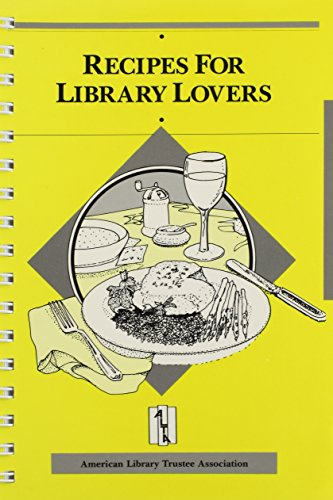 9780838974476: Recipes for Library Lovers (Published by American Library Trustee Association)