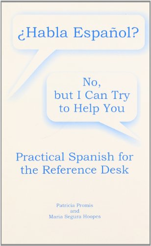 9780838975244: Habla Esponol ? No, but I Can Try to Help You Practical Spanish for the Reference Desk (English and Spanish Edition)