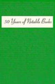50 Years of Notable Books - Reference and Adult Services Division American Library Association: ...