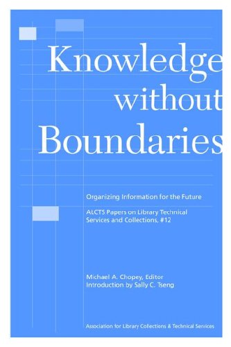 9780838978603: Knowledge without Boundaries: Organizing Information for the Future