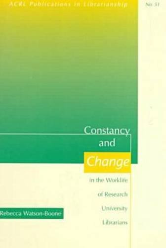 9780838979846: Constancy and Change in the Worklife of Research University Librarians (Acrl Publications in Librarianship)