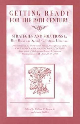 Getting Ready for the Nineteenth Century: Strategies: Brown, William E.,
