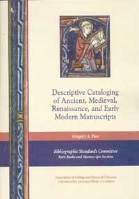 9780838982181: Descriptive Cataloging of Ancient, Medieval, Renaissance, and Early Modern Manuscripts