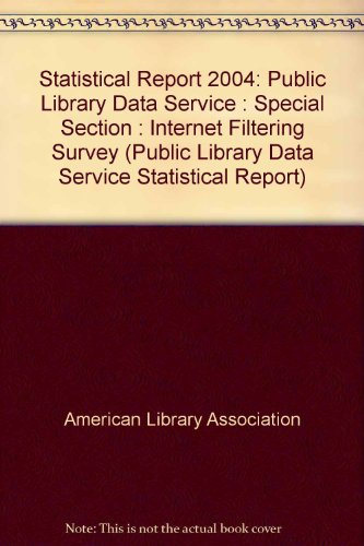 9780838982686: Statistical Report 2004: Public Library Data Service : Special Section : Internet Filtering Survey (Public Library Data Service Statistical Report)