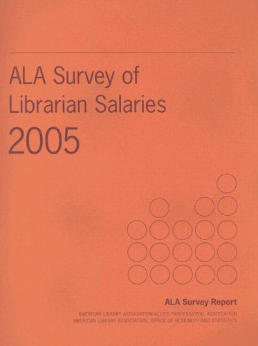 ALA Survey of Librarian Salaries (ALA-APA Salary Survery: Librarian - Public & Academic): Grady...