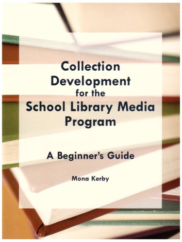 9780838983751: Collection Development for the School Library Media Program: A Beginner's Guide