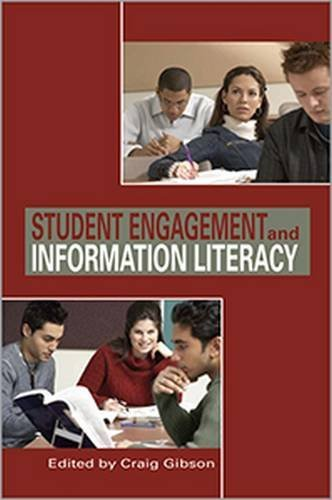 Student Engagement and Information Literacy (9780838983881) by Craig Gibson
