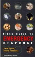 9780838984260: Field Guide to Emergency Response: A Vital Tool for Cultural Institutions