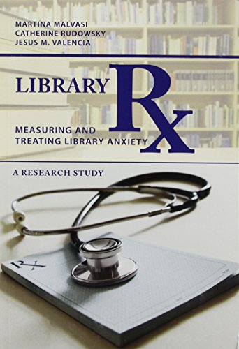 9780838984994: Library Rx: Measuring and Treating Library Anxiety, A Research Study