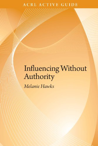 9780838985106: Influencing without Authority (ACRL Active Guide #2)