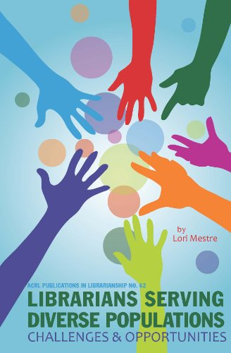 9780838985120: Librarians Serving Diverse Populations: Challenges & Opportunities (ACRL Publications in Librarianship #62)