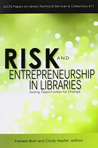 9780838985168: Risk and Entrepreneurship in Libraries: Seizing Opportunities for Change (Alcts Papers on Library Technical Services & Collections)