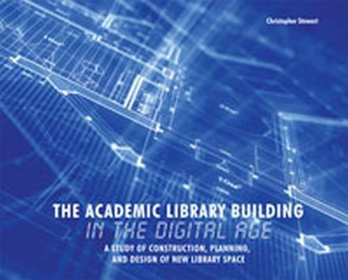 The Academic Library Building in the Digital: Christopher Stewart