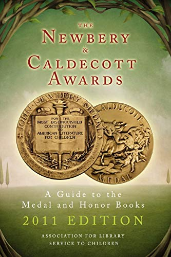 9780838985694: The Newbery and Caldecott Awards: A Guide to the Medal and Honor Books, 2011 Edition (Newbery & Caldecott Awards)