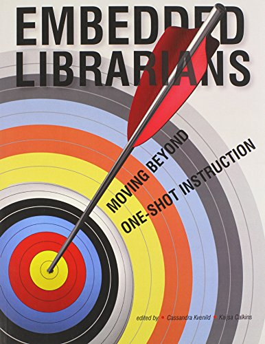9780838985878: Embedded Librarians: Moving Beyond One-Shot Instruction