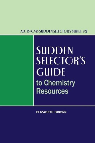 Sudden Selector's Guide to Chemistry Resources (Alcts/Cms Sudden Selector's Series) (0838985912) by Elizabeth Brown