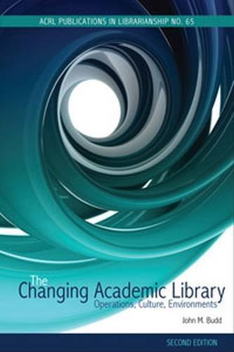 The Changing Academic Library: Operations, Culture, Environments (Acrl Publications in ...